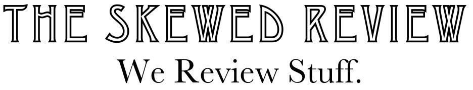 The Skewed Review: Food