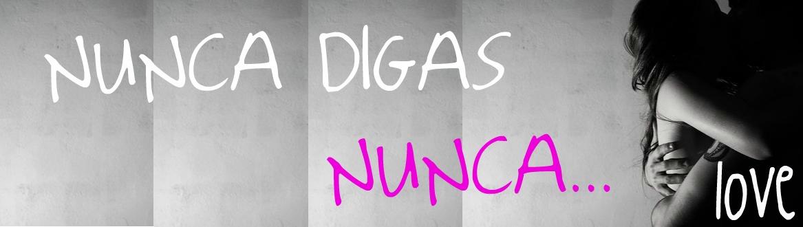 nunca digas nunca:)