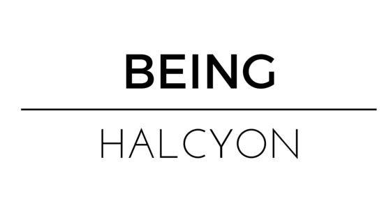 Being halcyon