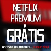 NETFLIX PREMIUM GRÁTIS, TUTORIAL.