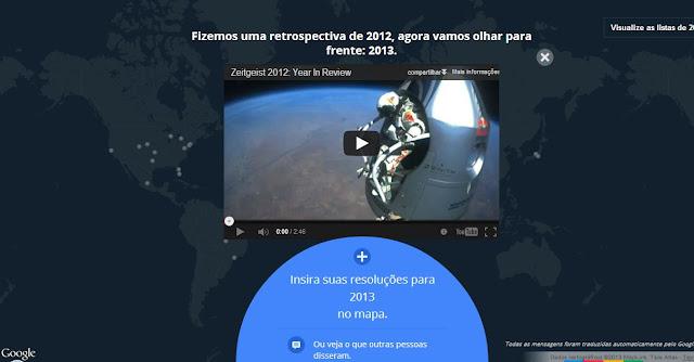 Google cria um mapa interativo para 2013. Divida suas propostas com pessoas em todo o mundo. 1
