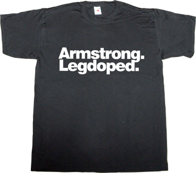 lance armstrong doping tour de france t-shirt ephemeral-t-shirts