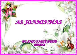 """""""AS JOANINHAS"""""""