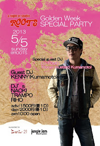 2013. 05. 05 (Sat)<br>Golden Week Special Party @Roots (Beppu, Oita)