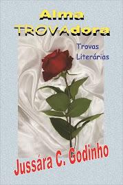 Alma TROVAdora, disponível pelo e-mail jussarago@gmail.com