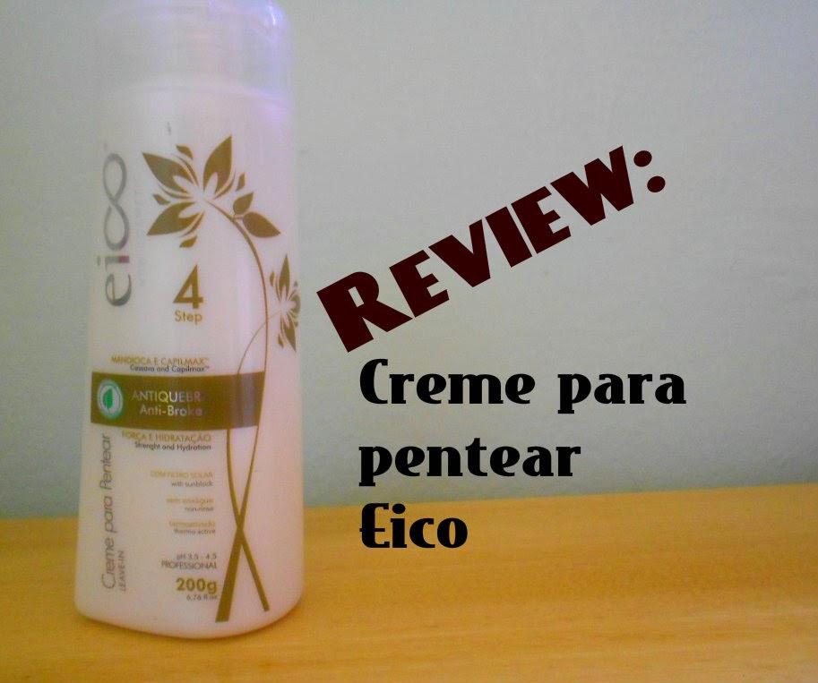 Review: Creme para pentear da Eico