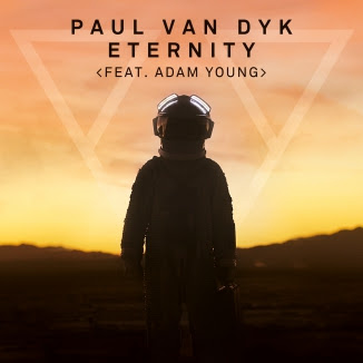 Paul van Dyk - Eternity (feat. Adam Young) Lyrics