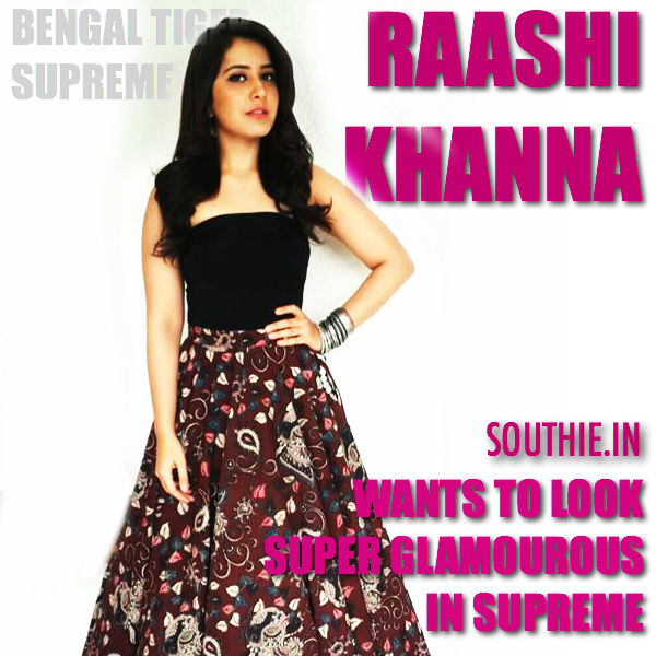 Raashi Khanna to look Very Hot in Supreme. Raashi Khanna to look Very Hot in Supreme. Raashi Khanna has discovered her new glamourous side in Bengal tiger. Raashi Khanna, Hot Supreme, Bengal tiger, super hot Raashi Khanna in Supreme