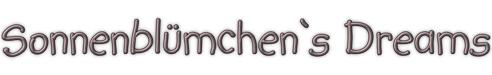 Sonnenblümchen's Dreams