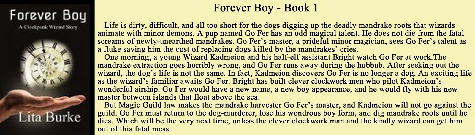 http://www.amazon.com/Forever-Boy-Clockpunk-Wizard-Book-ebook/dp/B009XTVF9E/ref=la_B006QD2GHK_1_2?s=books&ie=UTF8&qid=1408531610&sr=1-2