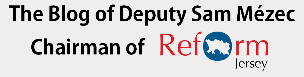 The Blog of Deputy Sam Mézec, Chairman of Reform Jersey
