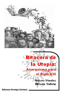 Bitcora de la Utopa: Anarquismo para el Siglo XXI