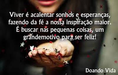 Viver é acalentar sonhos e esperanças