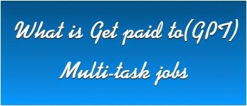 What is get paid to (GPT) and multi task jobs