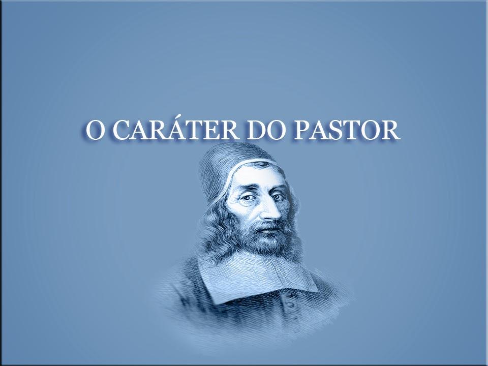 O CARÁTER DO PASTOR - Richard Baxter