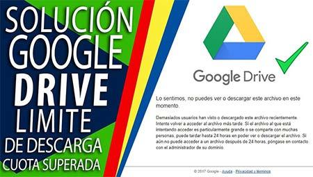 Solucion Limite de Google Drive