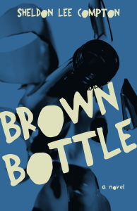 https://sheldonleecompton.wordpress.com/2016/01/07/early-praise-for-brown-bottle/