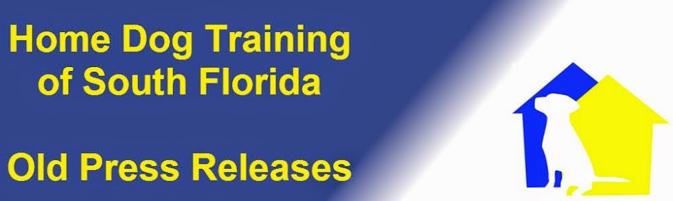 Home Dog Training of South Florida Old Press Releases
