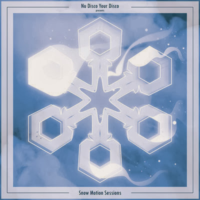 Nu Disco Your Disco Presents Snow Motion Sessions