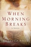 Currently under rewrite for 2nd edition publication: When Morning Breaks