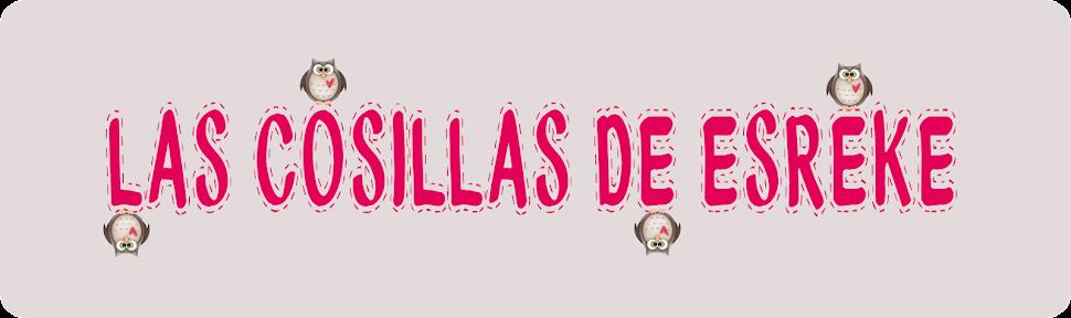 LAS COSILLAS DE ESREKE