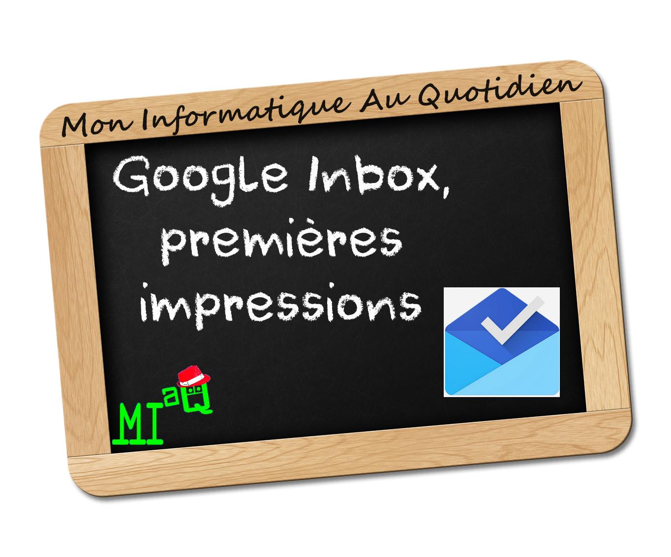 mon informatique au quotidien  google inbox  premi u00e8res impressions