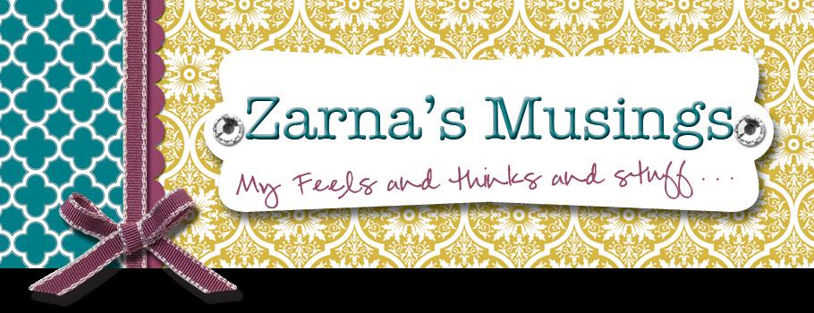 Zarna's Musings
