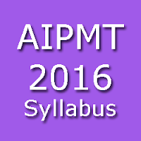 syllabus for AIPMT Physics, Chemistry & biology, www.aipmt.nic.in