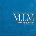 Catedral – M.I.M O Álbum Azul 2012