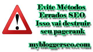 evite-metodos-errados-seo-vai-destruir-pagerank-do-seu-blog