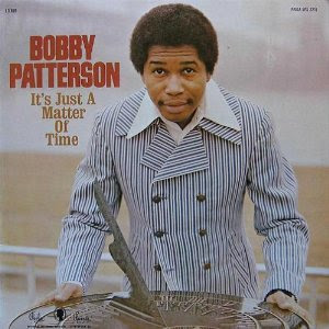 Bobby Patterson - It\'s Just A Matter Of Time (Soul)