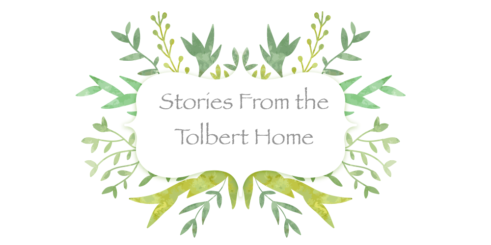 Stories from the Tolbert Home