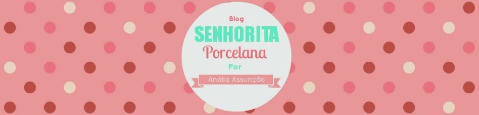 Senhorita Porcelana | Anália Assunção