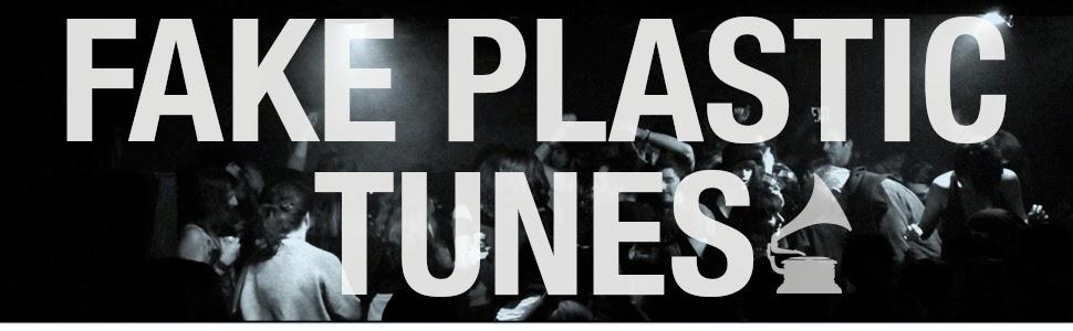Fake Plastic Tunes