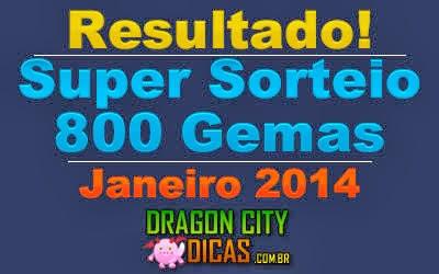 Resultado do Super Sorteio de 800 Gemas - Janeiro 2014