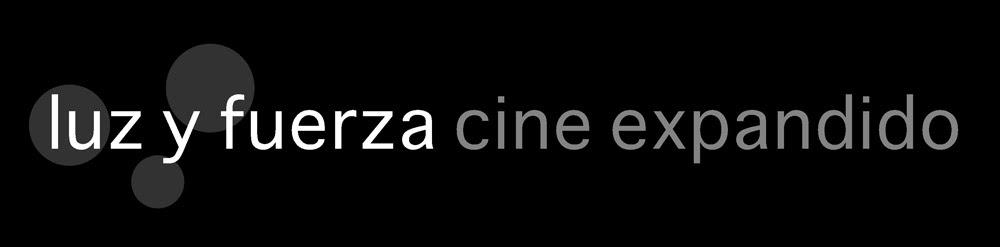 Luz y Fuerza - Cine expandido