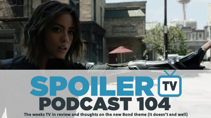 STV Podcast 104 - The weeks TV reviews and James Bond song thoughts
