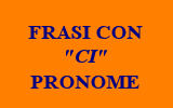 FRASI CON CI PRONOME