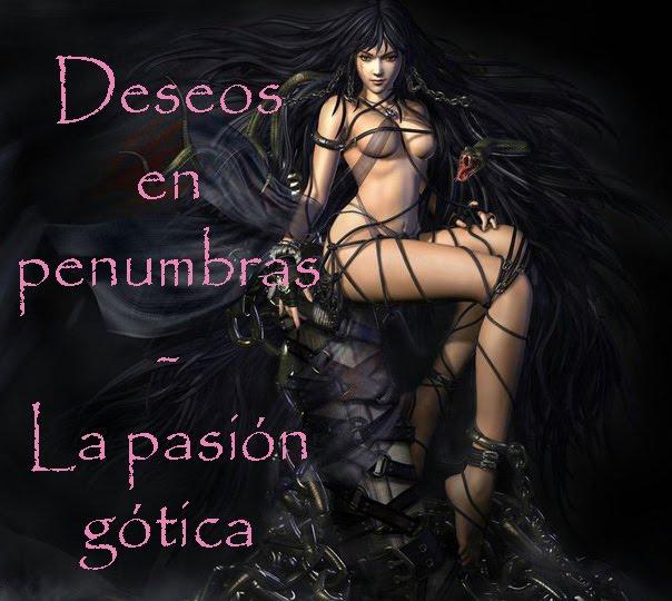 Deseos en penumbras - La pasión gótica - blog