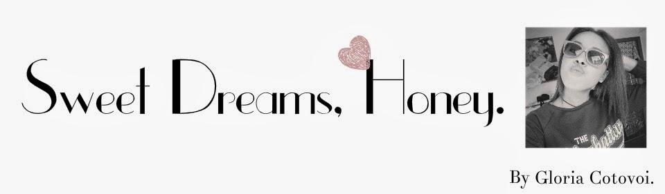 Sweet Dreams, Honey.