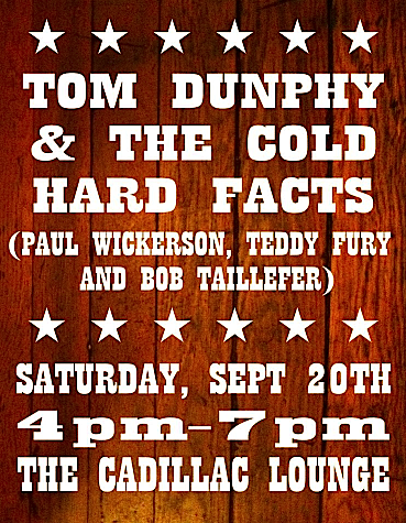 Tom Dunphy & Cold Hard Facts @ Cadillac Lounge, Saturday