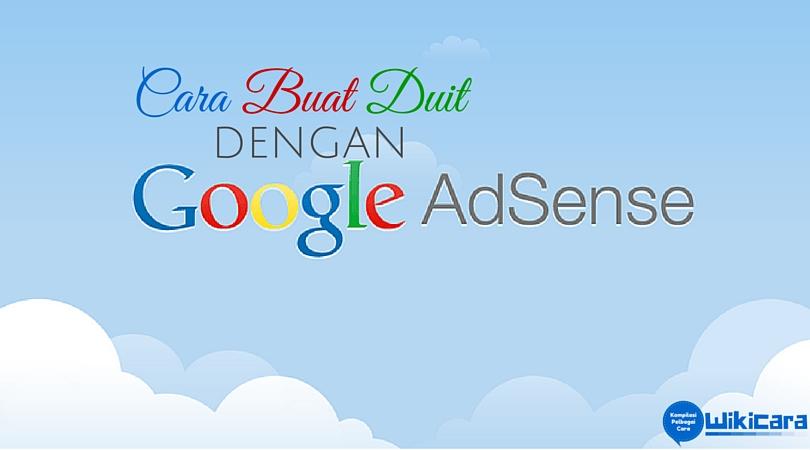 Cara Terbaik Buat Duit Dengan Google Adsense