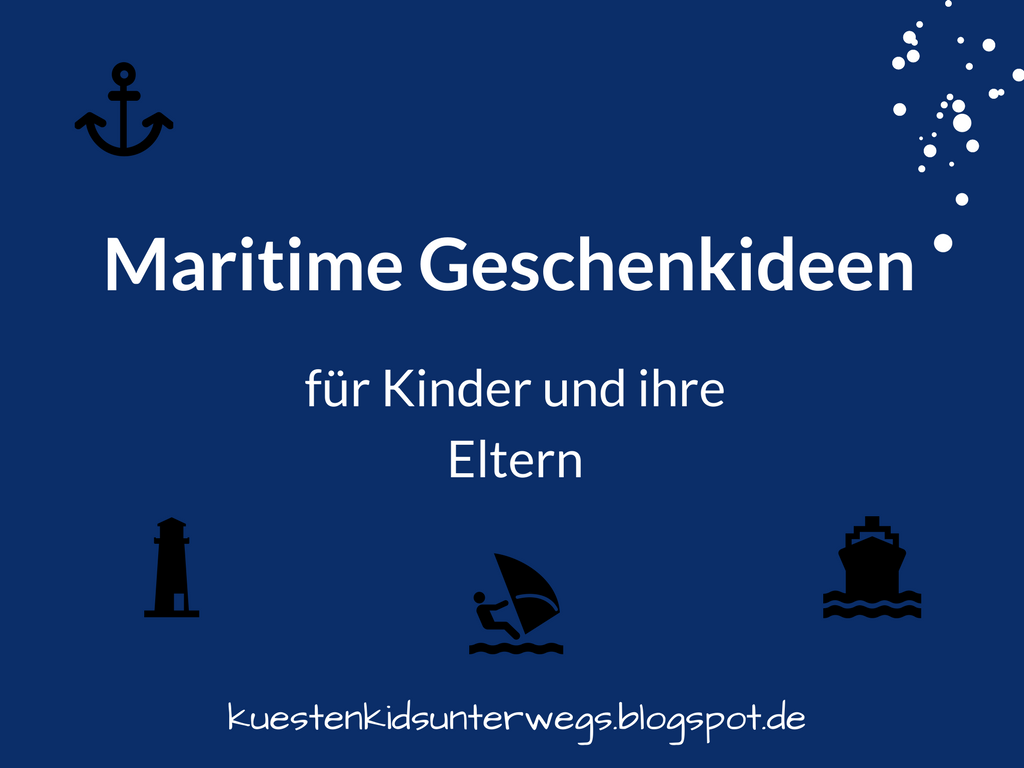 Tolle maritime Geschenkideen: