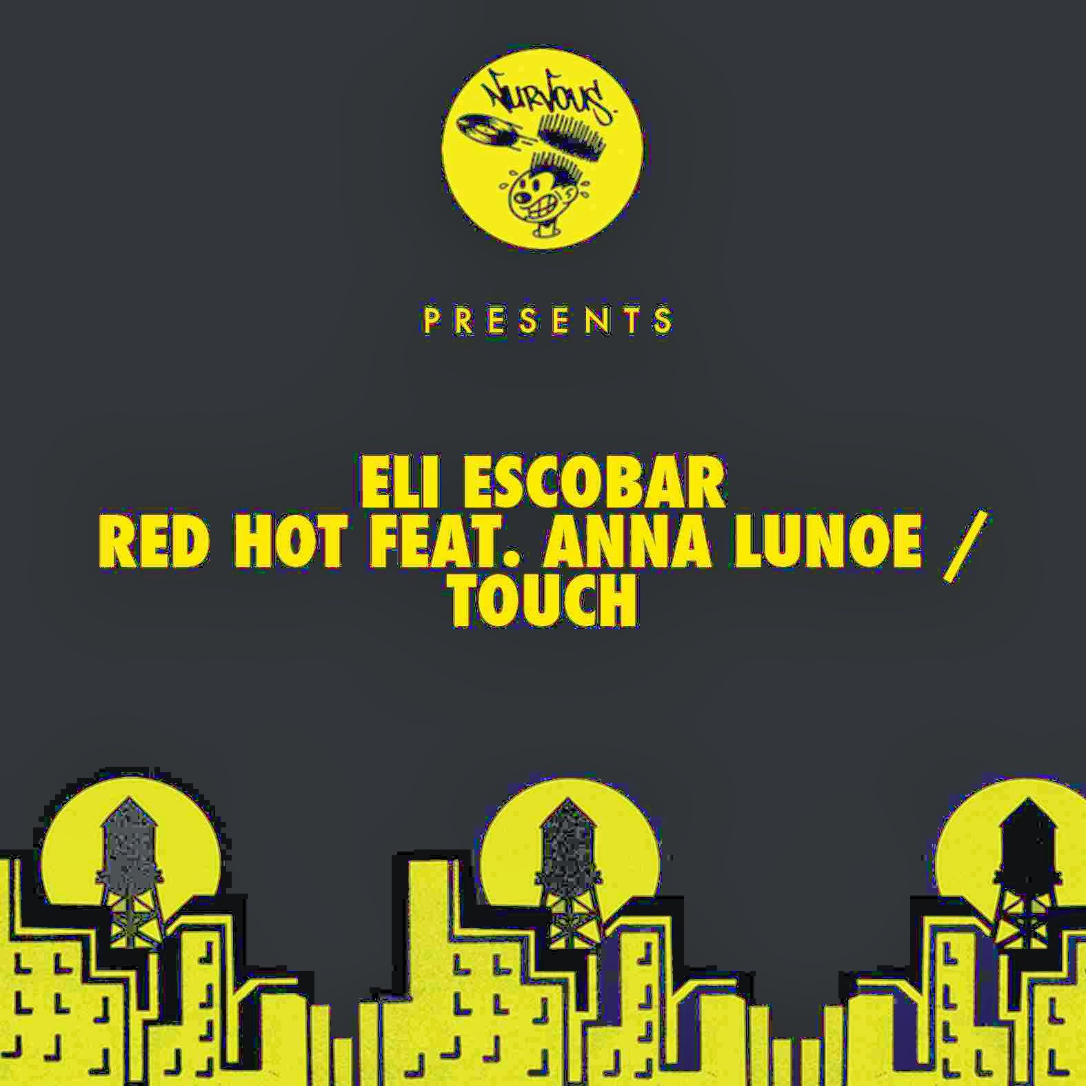 Eli Escobar  – Red hot feat. Anna Lunoe / touch