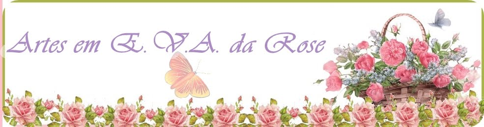 Artes em E.V.A. da Rose