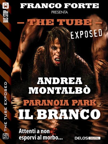 The Tube Exposed #16 - Paranoia Park - Il branco (Andrea Montalbò)