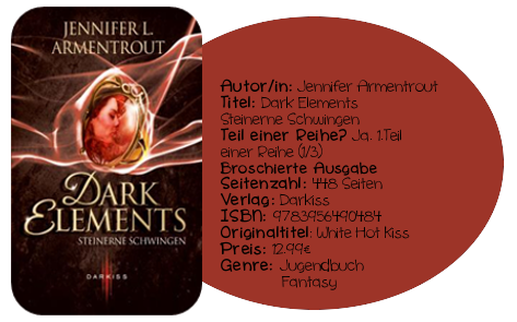 http://www.amazon.de/Dark-Elements-Steinerne-Jennifer-Armentrout/dp/3956490487/ref=sr_1_1?ie=UTF8&qid=1408712424&sr=8-1&keywords=dark+elements+-+steinerne+schwingen