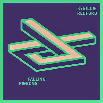 Kyrill & Redford - Say EP + Falling Pigeons
