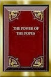 The Power of the Popes - Origin of the Temporal Power of the Popes by Pierre Claude François Daunou