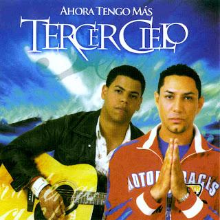 Tercer Cielo - Ahora Tengo Más (2004)